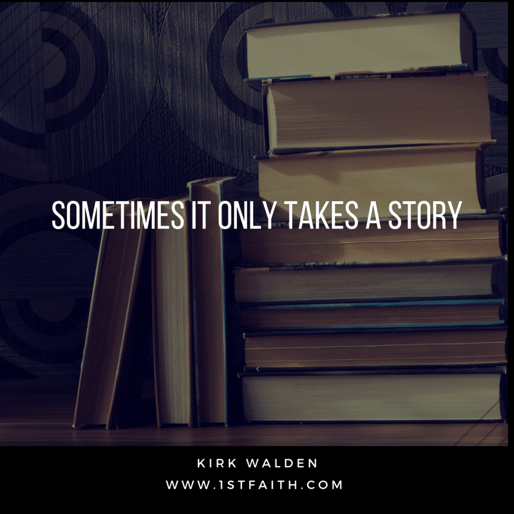 Kirk Walden Rethinking Evangelism, Sometimes It Only Takes a Story
