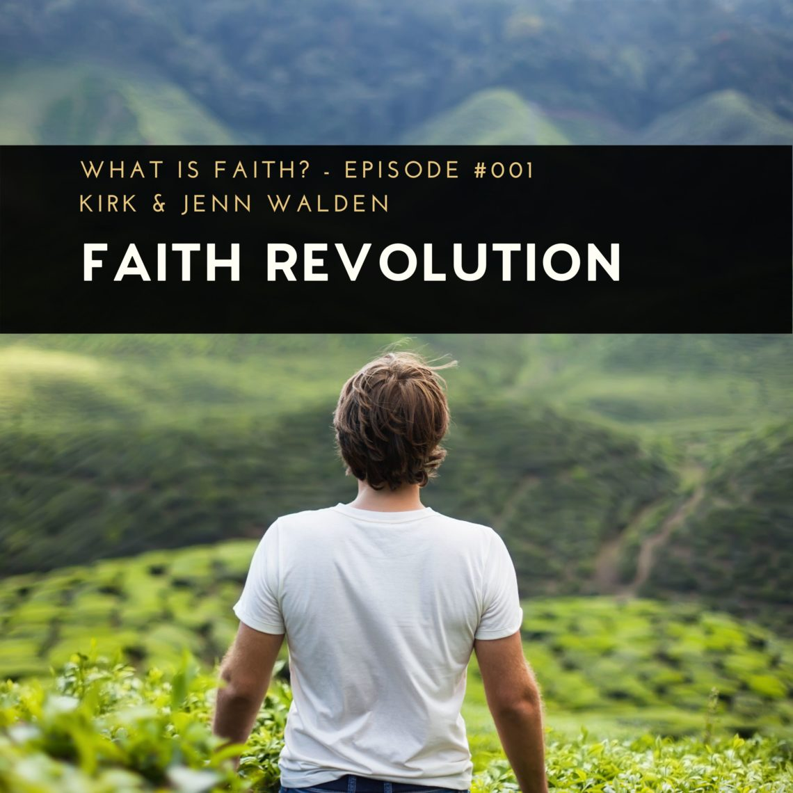 Faith Revolution Podcast, What is Faith? Man and Mountain