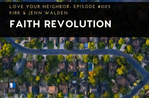 Love Your Neighbor, Faith Revolution Podcast