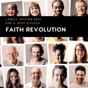 Labels, Faith Revolution Podcast