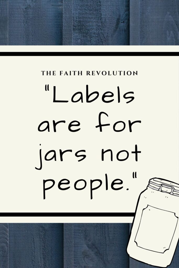 Labels are for jars not people. Quote